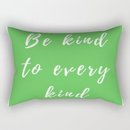 Be kind to every king - Green version Rectangular Pillow