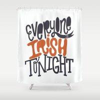 irish Shower Curtains featuring Irish Tonight by Chelsea Herrick