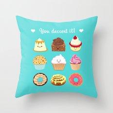 You dessert it! Throw Pillow