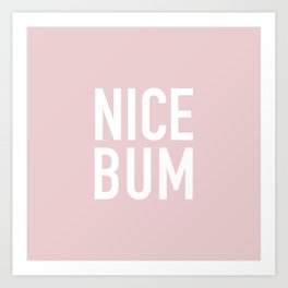 NICE BUM Art Print