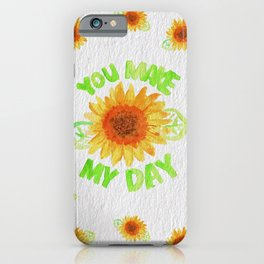 You Made My Day iPhone Case