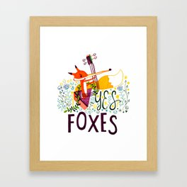 Yes. Foxes. Framed Art Print