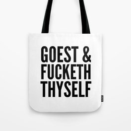 GOEST AND FUCKETH THYSELF Tote Bag