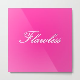 FLAWlESS Pink Metal Print
