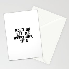 Hold On Let Me Overthink This, Funny Quote, Funny Art Stationery Cards