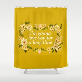 Maggie Rogers Quote Floral Drawing  Shower Curtain
