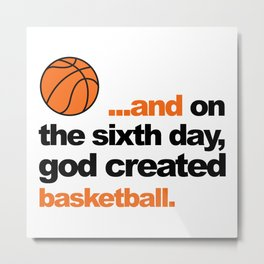 Sixth Day - Basketball Quote Metal Print