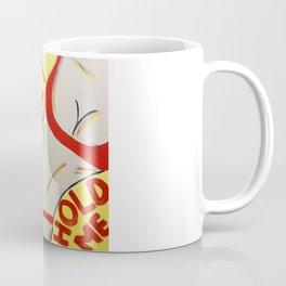 HONEY! HOLD ME! Coffee Mug
