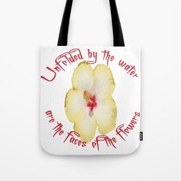 Unfolded By The Water Are The Faces Of The Flowers Tote Bag
