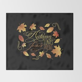 Autumn Leaves, Jesus Doesn't Funny Fall Quote Throw Blanket