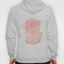 You're Bloomin' Baby - Pink Floral Type Hoody