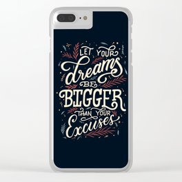 Dreams or Excuses Clear iPhone Case