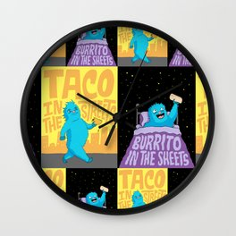 Taco in the streets, Burrito in the sheets. Wall Clock