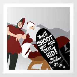 You'll shoot yer eye out, kid! Art Print