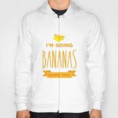 Going bananas over you Hoody