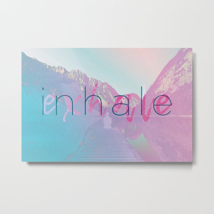 Inhale / Exhale Metal Print