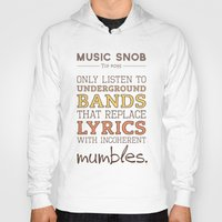 bands Hoodies featuring Mumbling Bands — Music Snob Tip #095 by Elizabeth Owens