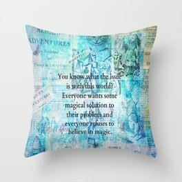 Alice in Wonderland magic quote Throw Pillow