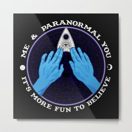 Me & Paranormal You - James Roper Design - Ouija (white lettering) Metal Print