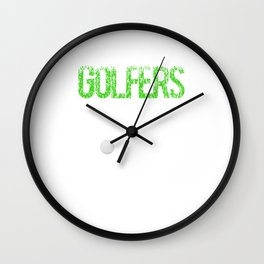 Golfers Really Like to Slam Their Balls Funny T-shirt Wall Clock