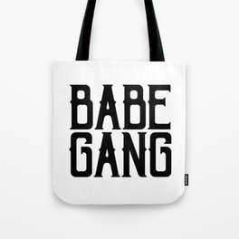 Babe Gang Tote Bag