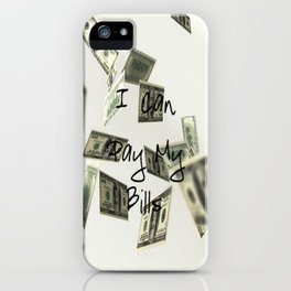I Can Pay My Bills iPhone Case