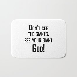 Christian,Bible Quote,Don't see the giants, see your giant God! Bath Mat