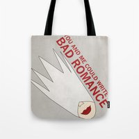 You and Me Could Write a Bad Romance Tote Bag