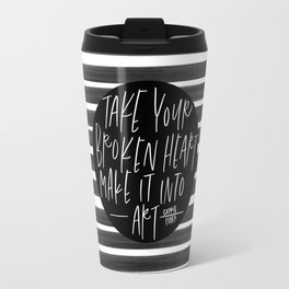take your broken heart - carrie fisher Travel Mug