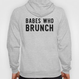 Babes Who Brunch Squad Design Hoody