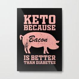 Keto Funny Quote Metal Print