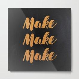 MAKEMAKEMAKE Metal Print