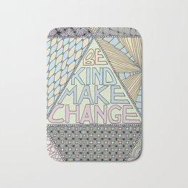 Be Kind Make Change Bath Mat