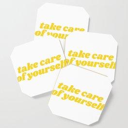 take care of yourself Coaster
