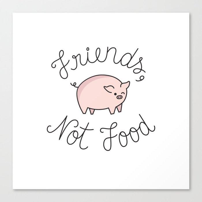 Friends, Not Food Canvas Print