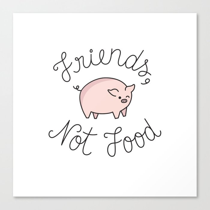 Friends, Not Food Canvas Print