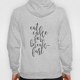 Printable Art, Eat Cake For breakfast,Cake Shop Decor,Kitchen Decor,Funny Print,Quotes Hoody