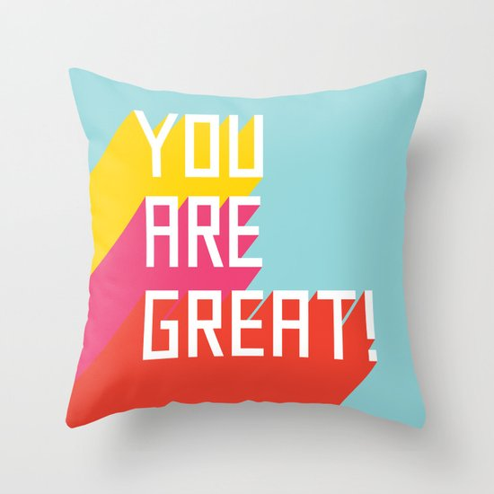 You Are Great! Throw Pillow