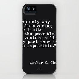 Arthur C. Clarke quote iPhone Case