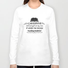 I can survive well enough on my own Long Sleeve T-shirt