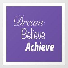 Dream Believe Achieve Ultra Violet Art Print