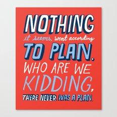 No Plan Canvas Print