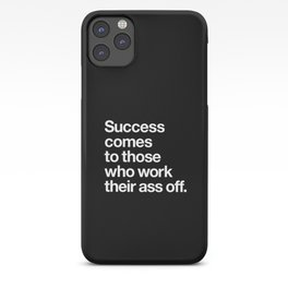 Success Comes to Those Who Work Their Ass Off inspirational wall decor in black and white iPhone Case