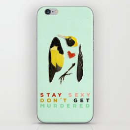 Stay Sexy Don't Get Murdered iPhone Skin