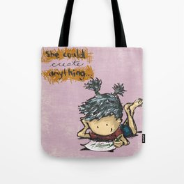 She Could Create Anything Tote Bag