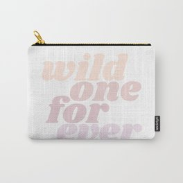 wild one forever Carry-All Pouch