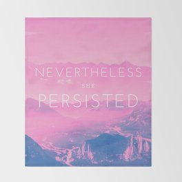 Nevertheless she persisted (pink) Throw Blanket