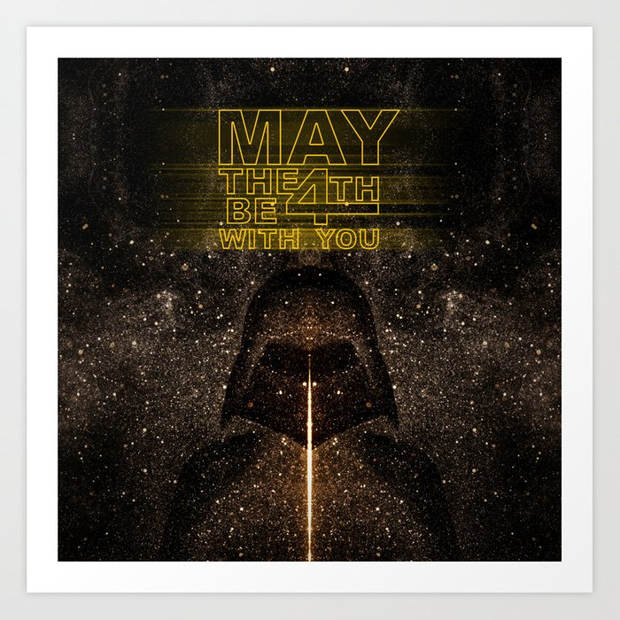 May the 4th be with you Art Print