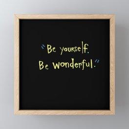 Be Yourself. Be Wonderful. Framed Mini Art Print