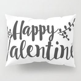 Hand Lettering Happy Valentines Pillow Sham
